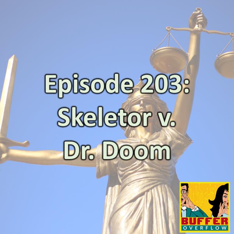 Episode 203: Skeletor v. Dr. Doom